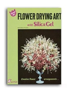 Flower Drying Art with Silica Gel Handbook